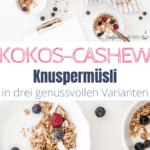 Kokos-Cashew Knuspermüsli Granola