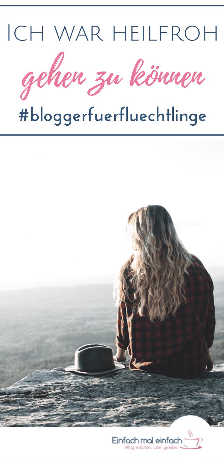 """Frau sitzt auf Felsen und schaut ins Tal. Text:""""Ich war heilfreoh gehen zu können #bloggerfuerfluechtlinge"""""""