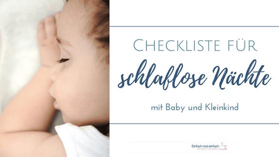 """Schlafendes Kleinkind auf weißer Decke. Text:""""Checkliste für schlaflose Nächte mit Baby und Kleinkind"""""""