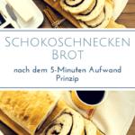 """Schokoschnecken-Brot aus Hefeteig. Text:""""Schokoschnecken Brot aus 5-Minuten Kühlschrankteig"""""""