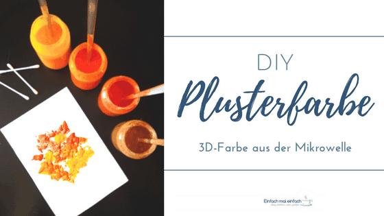 """Bild von 3D-Farbe in herbstlichen Tönen und Farbtöpfen. Text:""""DIY Plusterfarbe - 3D-Farbe aus der Mikrowelle"""""""