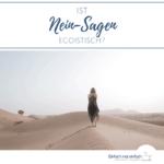 """Frau in der Wüste auf Gratwanderung- Text""""Ist Nein-Sagen egoistisch?"""""""