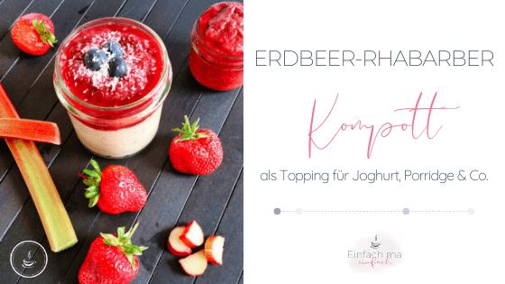 Erdbeer-Rhabarber Kompott - Bild 1