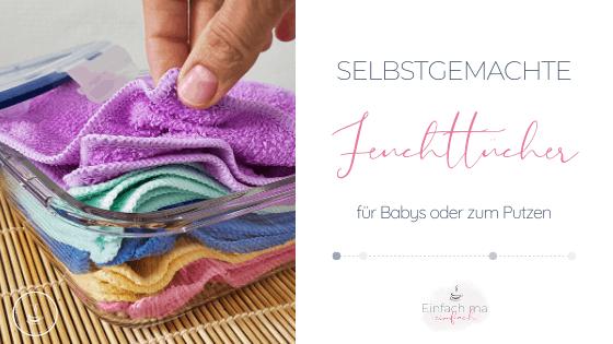 Feuchttücher selber machen - zum Putzen oder für Babys - Bild 1