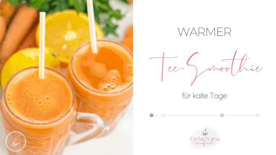 Warmer Tee-Smoothie mit Karotte, Ingwer und Orange - Bild 1