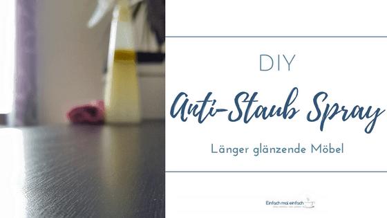 Anti-Staub Spray selber machen - Einfach mal einfach