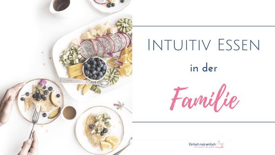 """Schalen und Teller mit buntem Obst. Text:""""Intuitiv essen in der Familie"""""""
