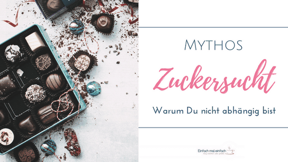 """Offene Pralinenschachtel. Text:""""Mythos Zuckersucht - Warum Du nicht abhängig bist"""""""