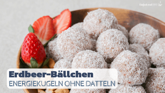 Gesunder Snack: Erdbeer-Bällchen ohne Datteln - Bild 3