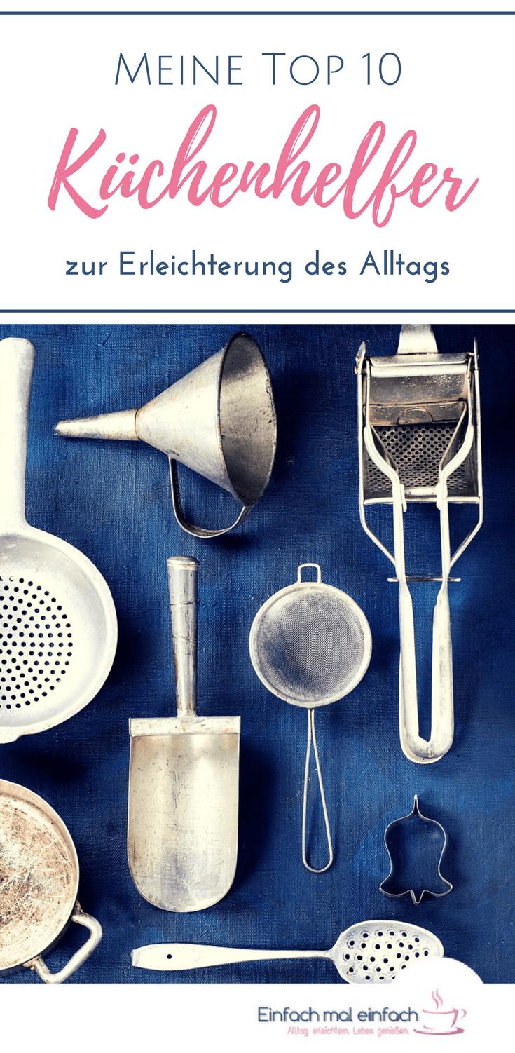 Welche praktischen Küchenhelfer ich nicht mehr missen möchte und warum diese Küchenutensilien und Küchengeräte wirklich nützlich für einen einfachen Alltag sind, das findest Du in meiner Top 10 Liste heraus. #küchenhelfer #tipps #tricks