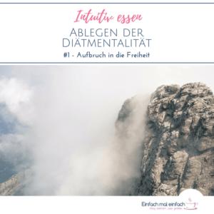 """Bergzug teilweise von Nebel verhüllt. Text:""""Intuitiv essen - Ablegen der Diätmentalität #1 - Aufbruch in die Freiheit"""""""