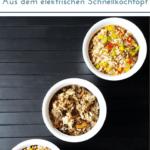 """Drei weiße Schalen mit Reispfanne in unterschiedlichen Varianten auf dunklem Untergrund. Text:""""Drei Varianten Hackfleisch-Reispfanne aus dem elektrischen Schnellkochtopf"""""""