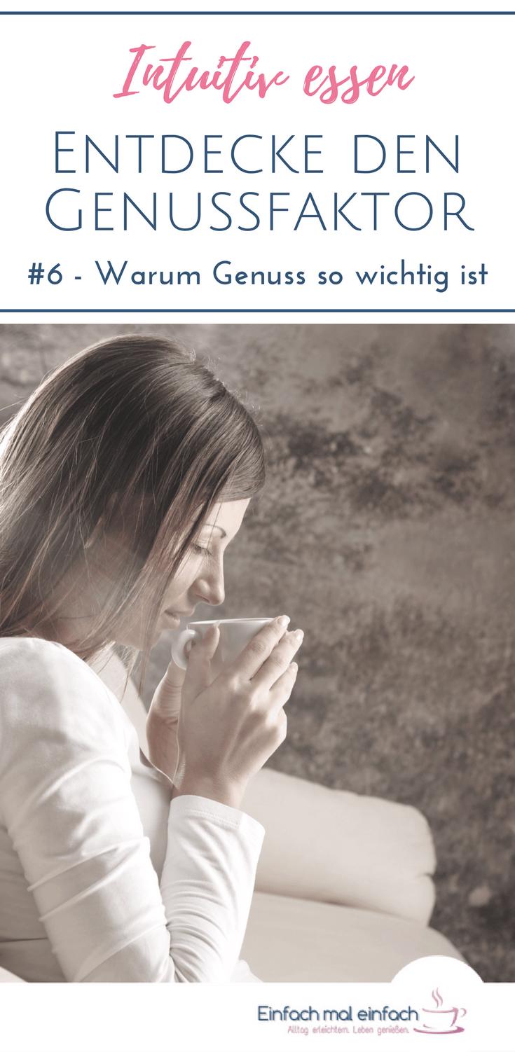 """Frau mit Teetasse in genießerischer Ruhe. Text:""""Intuitiv essen - Entdecke den Genussfaktor - #6 Warum Genuss so wichtig ist"""""""