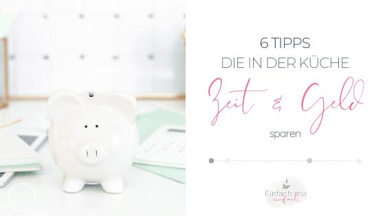 6 Alltagstipps, die in der Küche Zeit & Geld sparen - Bild 1
