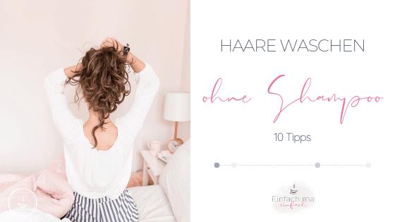 Haare waschen ohne Shampoo - 10 Tipps - Bild 1