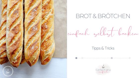 Brot und Brötchen einfach selber backen – die besten Tipps & Tricks - Bild 1