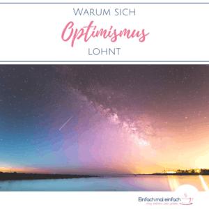 """Nachthimmel mit Milchstraße und Sternschnuppe. Text:""""Warum sich Optimismus lohnt"""""""