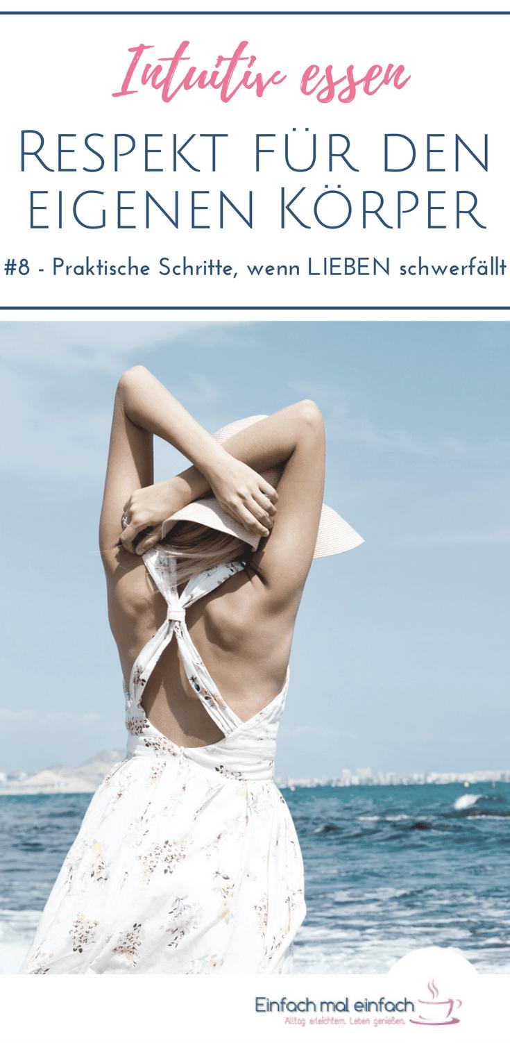 """Frau in hellem Sommerkleid und Hut genießt den Strand. Text:""""Intuitiv essen - Respekt für den eigenen Körper - #8 Praktische Schritte, wenn LIEBEN schwerfällt"""""""