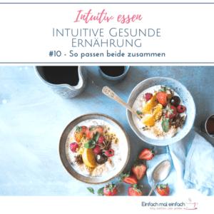 """Porridge Schalen mit buntem Obst dekoriert uaf hellblauem Untergrund. Text:""""Intuitiv essen - Intuitive gesunde Ernährung #10 - So passen beide zusammen"""""""