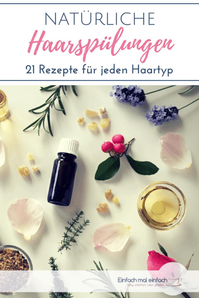 """Flatlay aus verschiedenen Pflanzen und Ölen. Text:""""Natürliche Haarspülungen - 21 Rezepte für jeden Haartyp"""""""