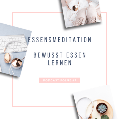 #7: Essenmeditation