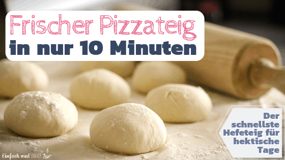 Schneller Pizzateig in 10 Minuten - Bild 2