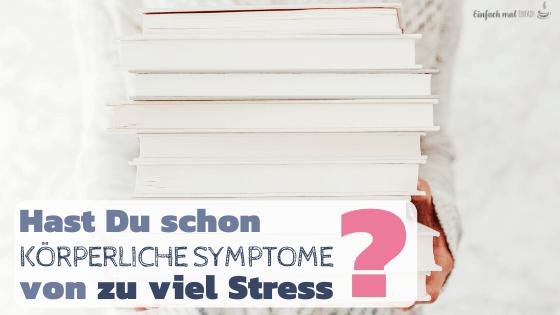Hast Du körperliche Symptome von zu viel Stress? - Bild 3